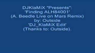 DJ KlaMiX Presents   'Finding ALH84001'  by Outside 'Mars Remix'