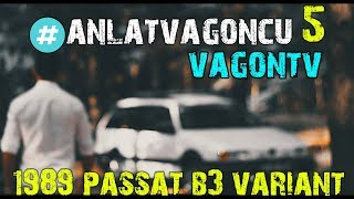 #anlatvagoncu 5 | 1989 Passat Variant | vagontv