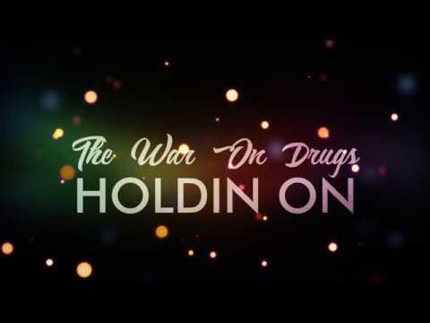 The War On Drugs - Holding On (Lyrics)
