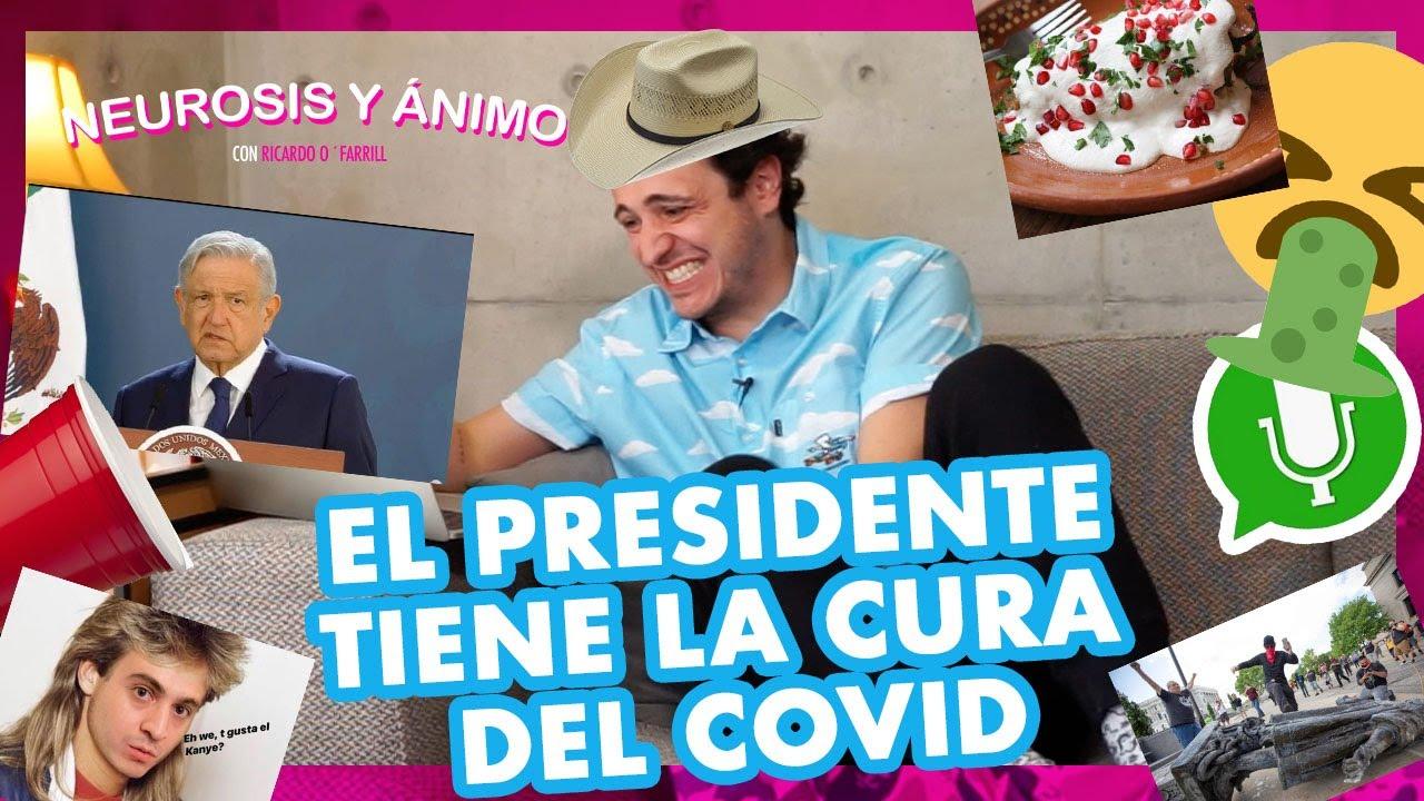 Neurosis y Ánimo - El Presidente tiene la cura del Covid (Ep.10)