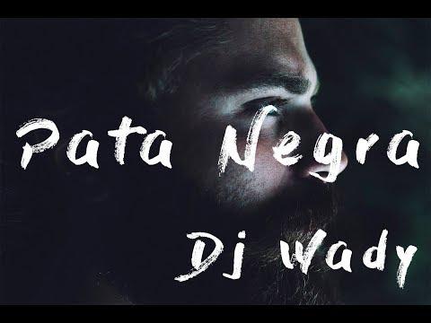 Pata Negra - Dj Wady