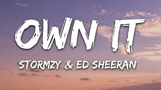 Stormzy - Own It (Lyrics) feat. Ed Sheeran & Burna Boy