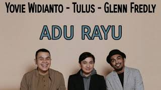 Gambar cover Yovie Widianto, Tulus, Glenn Fredly - Adu Rayu [Unofficial Video Lirik]