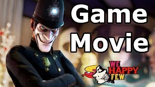 We Happy Few - All Cutscenes (Game Movie)