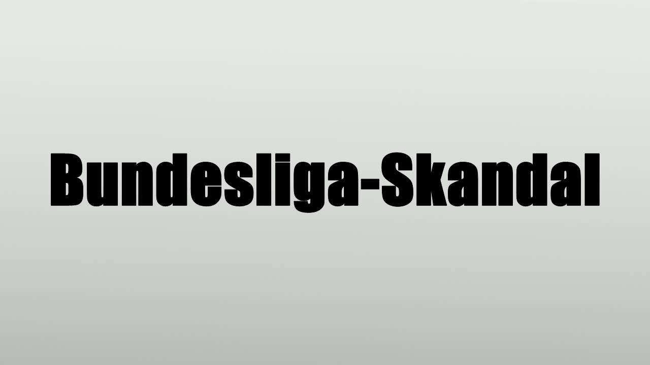 Skandal Bundesliga