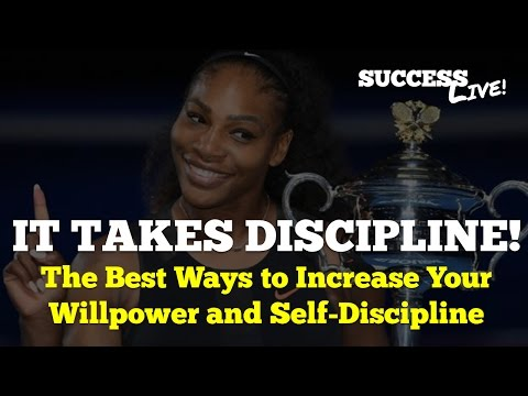 "Serena Williams, ""It takes discipline..."" - Best Ways to Increase Your Willpower and Self-Discipline"