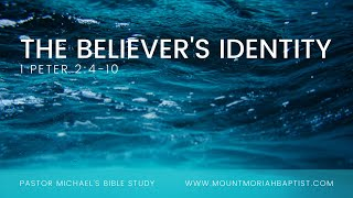 1 Peter 2:4-10 | The Believer's Identity | November 29, 2020 | Pastor Michael