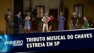 Estreia em São Paulo, ''Chaves - Um Tributo Musical''  | Primeiro Impacto (21/08/19)