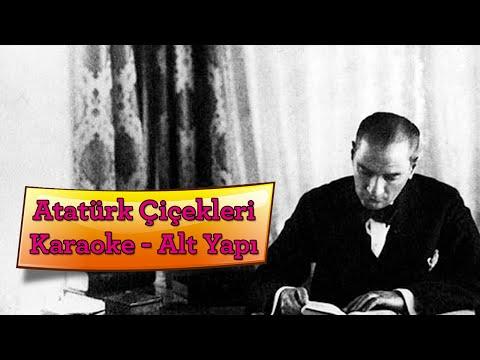 Atatürk Şarkısı / Atatürk Çiçekleri - Karaoke - Altyapı