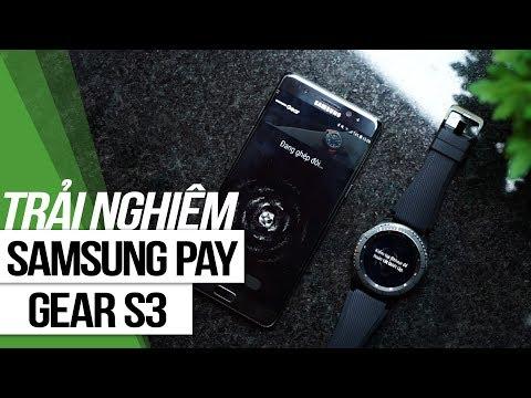 Trải Nghiệm Samsung Pay Trên Gear S3