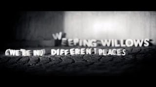 Weeping Willows - (We´re In) Different Places