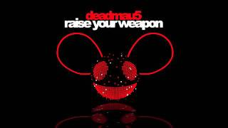 Download Deadmau5 - Raise Your Weapon - Best version Mp3
