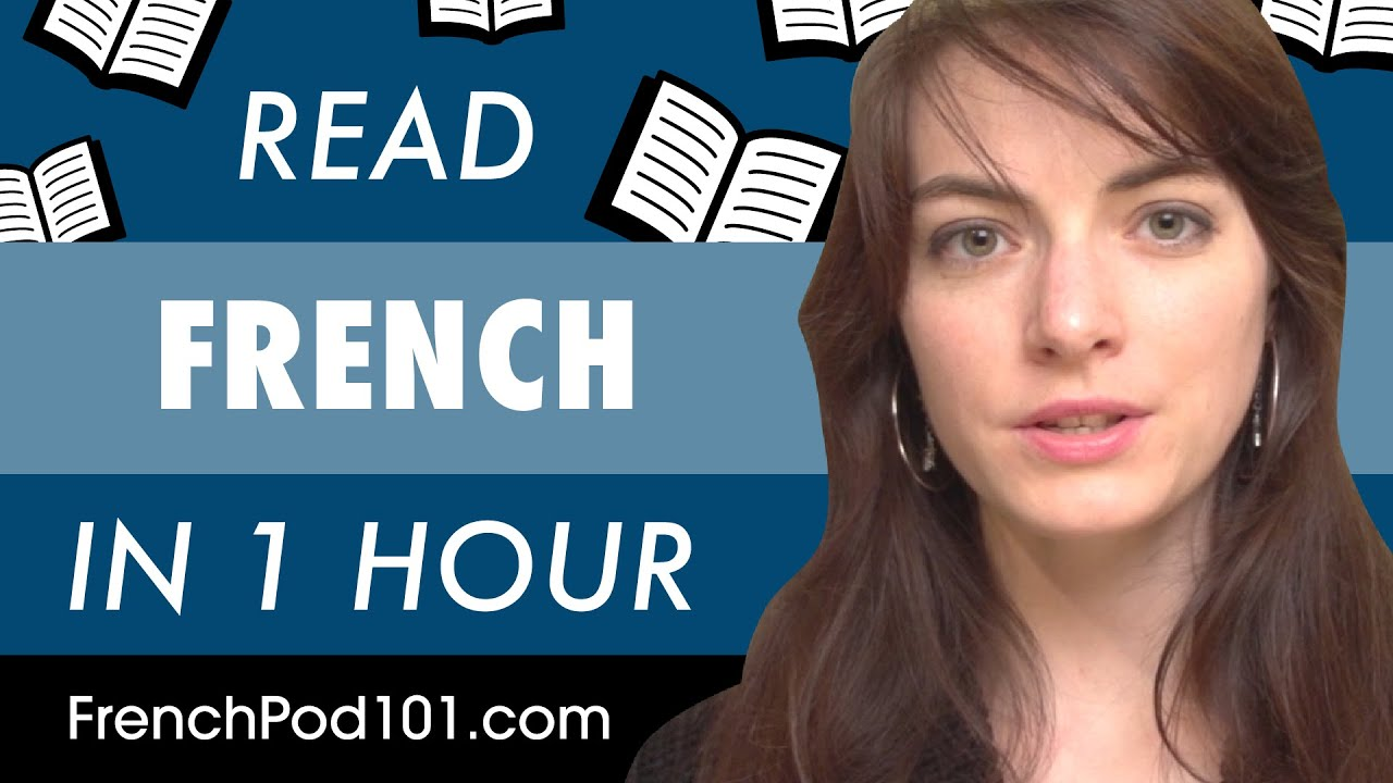 1 Hour to Improve Your French Reading Skills
