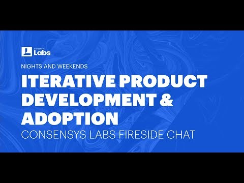 Consensys Labs Fireside Chat: Iterative Product Development And User Traction/Adoption