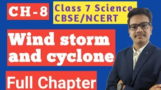 Wind storm and cyclone : Class 7 science chapter 8   Full Chapter   by ZAKAS Classes   CBSE NCERT