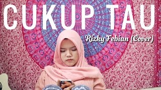 Cukup Tau - Rizky Febian (Cover)