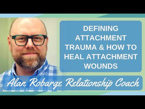 Defining Attachment Trauma: How to Heal Attachment Wounds