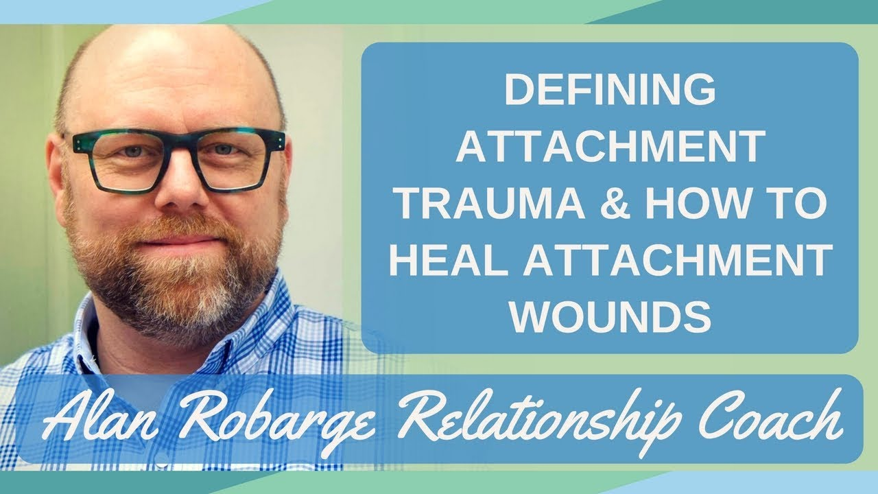Trauma Doesnt Have To Define New >> Defining Attachment Trauma How To Heal Attachment Wounds Youtube