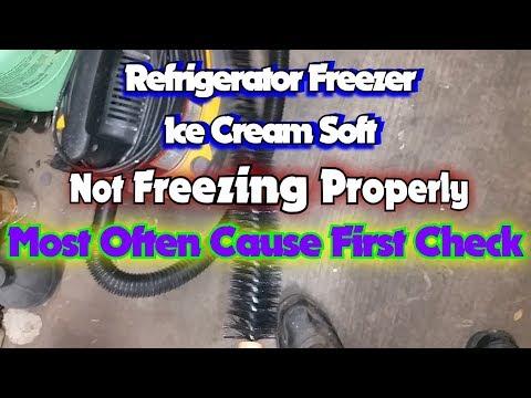 Refrigerator Freezer Ice Cream Melting  Not Freezing Properly Most Often Cause First Check