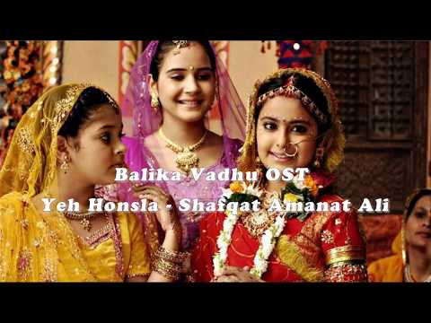 Balika Vadhu OST - Yeh Honsla by Shafqat Amanat Ali - Part 2 (Full song)