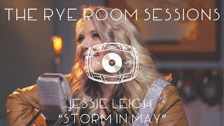 "The Rye Room Sessions - Jessie Leigh ""Storm In May"" LIVE"
