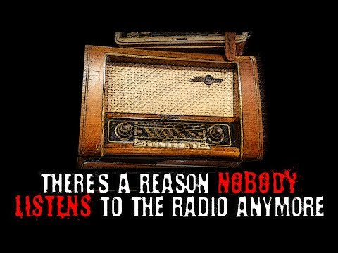 'There's a Reason Nobody Listens to the Radio Anymore' | Creepypasta