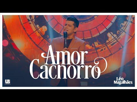 Léo Magalhães – AMOR CACHORRO