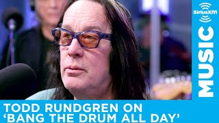 Todd Rundgren on His Most Successful Song, 'Bang The Drum All Day'
