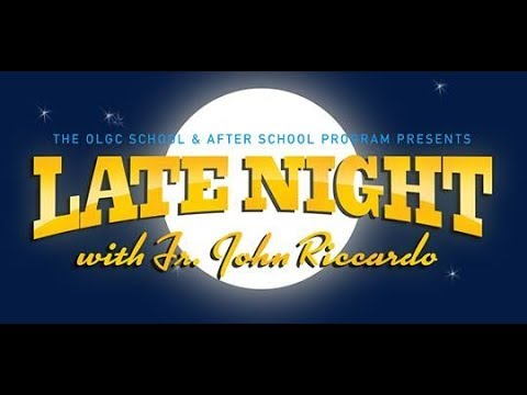Late Night with Fr. John Riccardo