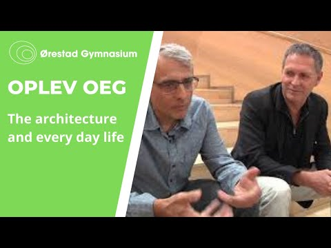 The architecture and every day life at Ørestad Gymnasium
