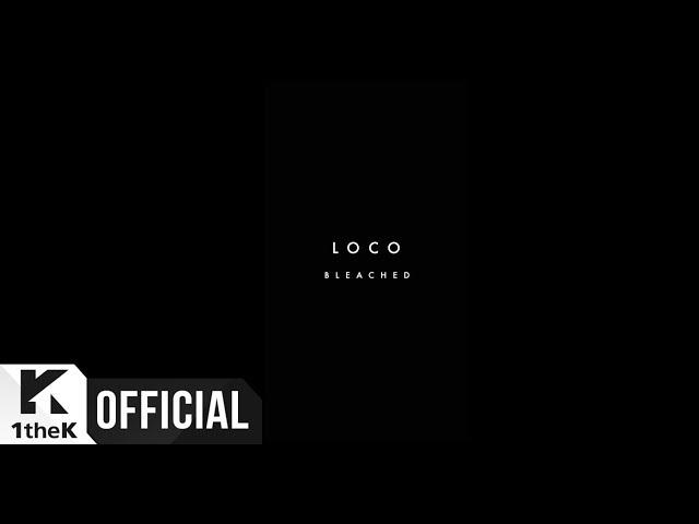 [Teaser] Loco(로꼬) _ Too Much(지나쳐) (Feat. DEAN)