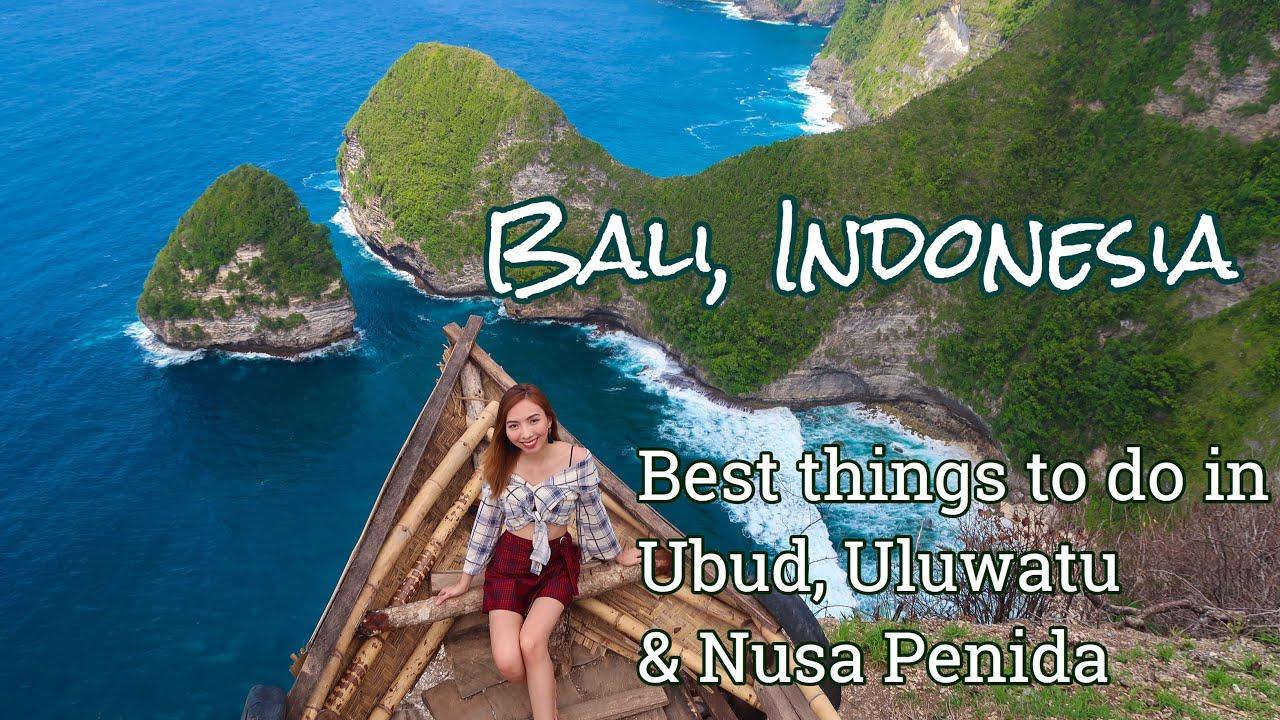 Bali Travel Guide What To Do In Uluwatu Ubud Nusa Penida Where