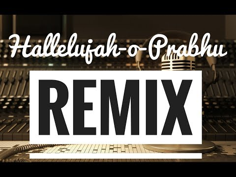 Hallelujah-o-Prabhu Remix Lyrics Video Song|Worship Battler |Christian Remix Song|2018