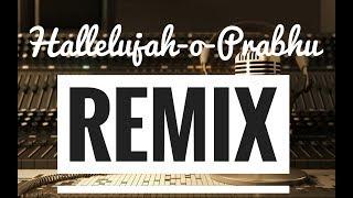 Hallelujah-O-Prabhu Remix Lyrics Video Song Worship Battler  Christian Remix Song 