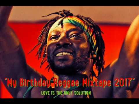My Birthday Reggae Mixtape Feat. Jah Cure, Chronixx, Sizzla, Pressure, Kabaka Pyramid,Romain