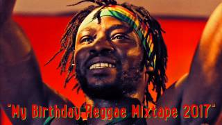 My Birthday Reggae Mixtape Feat. Jah Cure, Chronixx, Sizzla, Pressure, Kabaka Pyramid,Romain