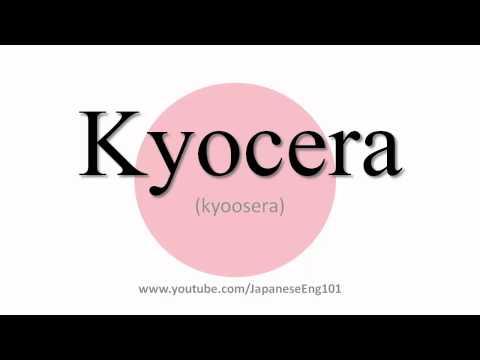 How to Pronounce Kyocera