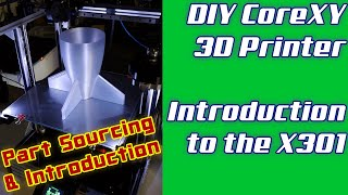 DIY CoreXY 3D Printer | LayerFused X301 Introduction