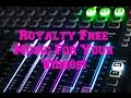 How to Find Royalty Free Music for Your Videos!