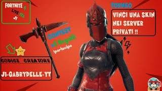 PRIVATE SERVER 🔴 LIVE FORTNITE ITA SKIN REGALO TO CHI MY SUPPORT: J1-GABRYDELLE-YT (296/350)