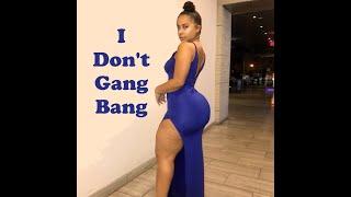 I Don't Gang Bang