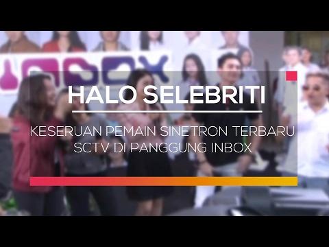 Keseruan Pemain Sinetron Terbaru SCTV di Panggung Inbox  - Halo Selebriti