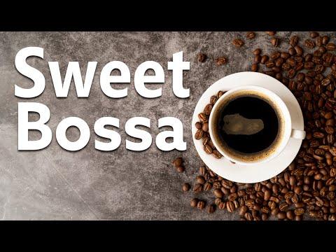 Sweet Bossa Nova -  Coffee Jazz & Bossa Nova Music - Relaxing Jazz Music for Good Mood