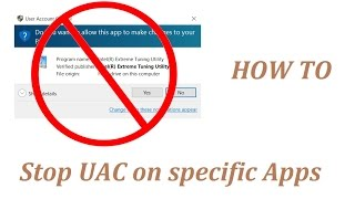 Turn off UAC prompts on specific Apps - Windows OS