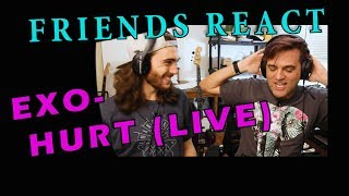Friends React to KPOP - EXO - HURT // LIVE // Reaction to KPOP May 2019