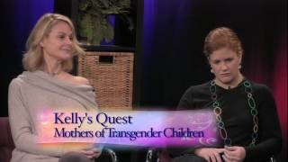 Kelly's Quest: Episode 15 - Mothers of Transgender Kids Part 1