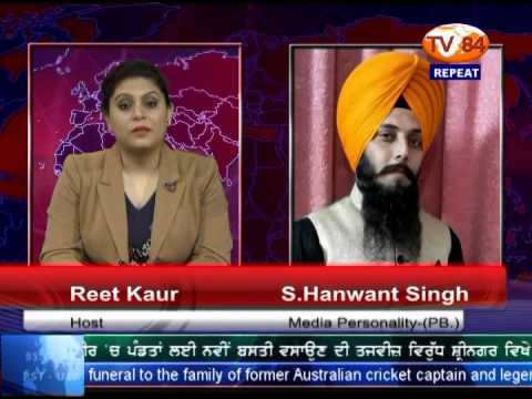 TV84 News 4/10/2015 Part.1 Interview with Hanwant Singh (Media Personality) on Drugs Issue in Punjab