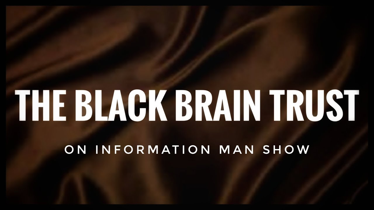 The Black Brain Trust On Information Man Show