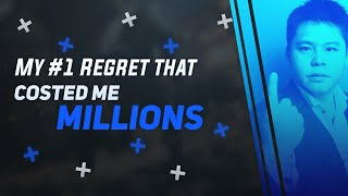 My #1 Regret That Costed Me MILLIONS Of Dollars!