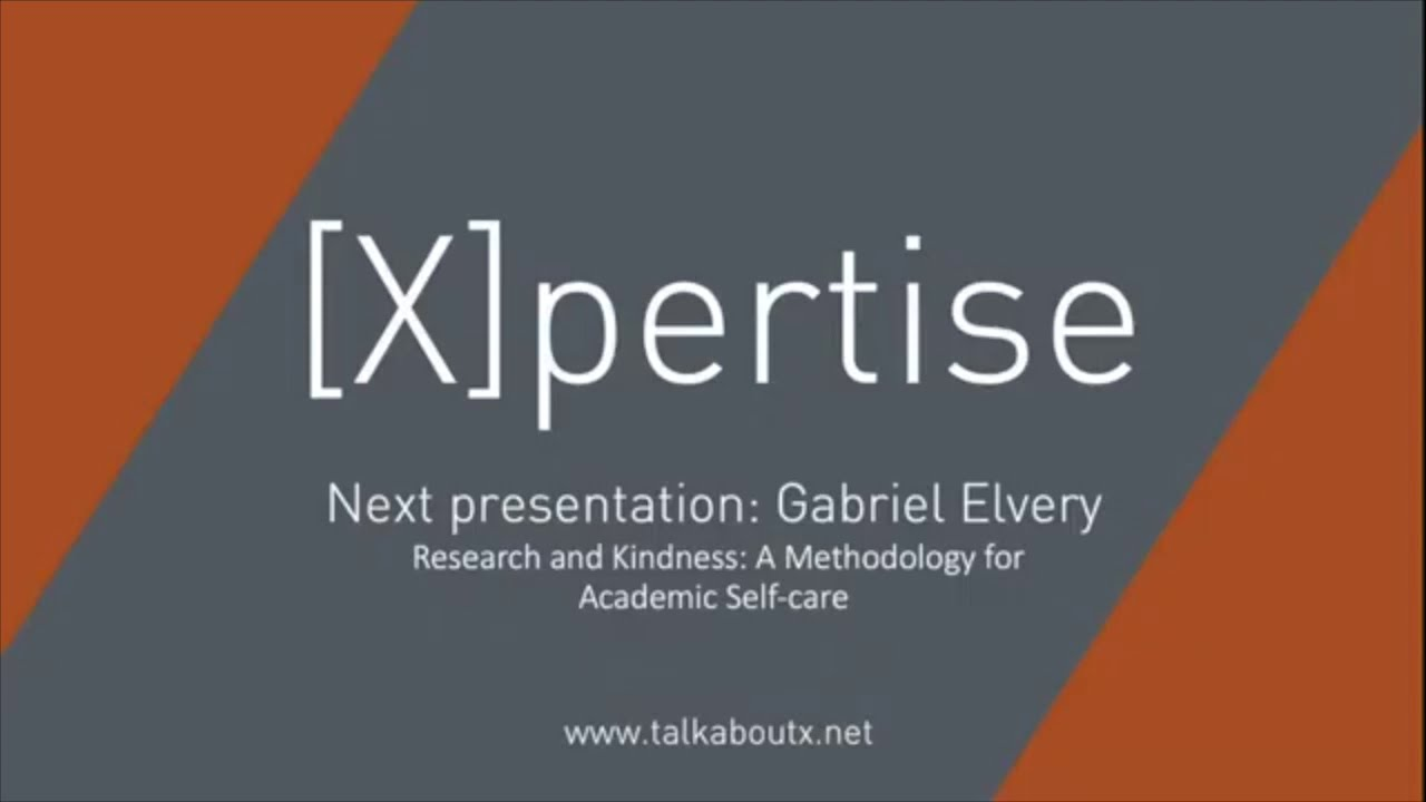 Gabe Elvery - Research and Kindness: a Methodology for Academic Self-care